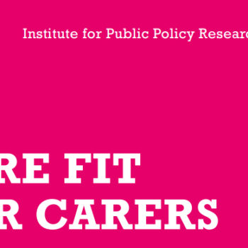 Care fit for carers